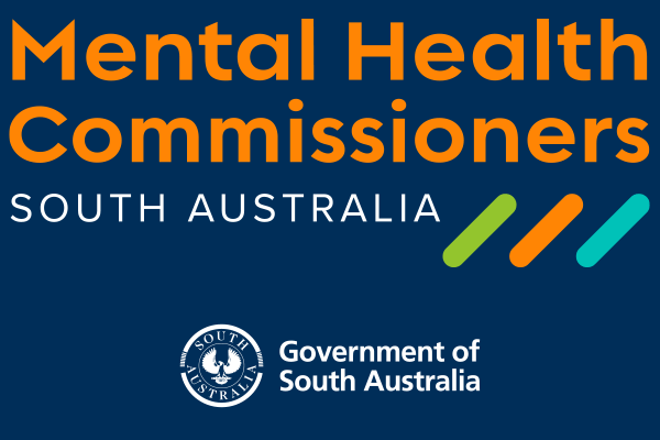 Mental Health Commissioners, South Australia. Government of South Australia.